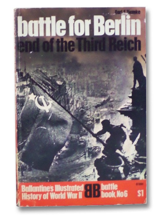 Battle for Berlin: End of the Third Reich (Ballantine's Illustrated History of World War II), 1742774Ziemke, Earl F.