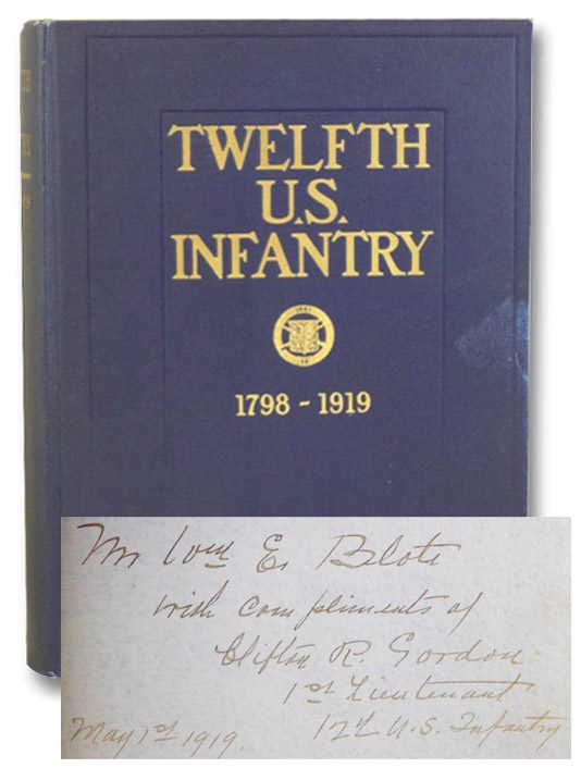 Twelfth [12th] U.S. Infantry 1798-1919: Its Story by Its Men, Aloe, Alfred; Gordon, Clifton R. (Preface); Taft, William Howard (Foreword)