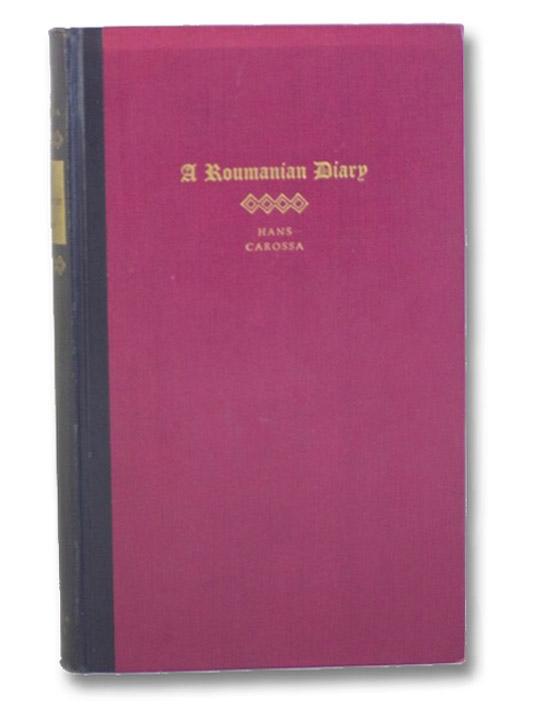 A Roumanian Diary [Romanian], Carossa, Hans; Scott, Agnes Neill (Translator)