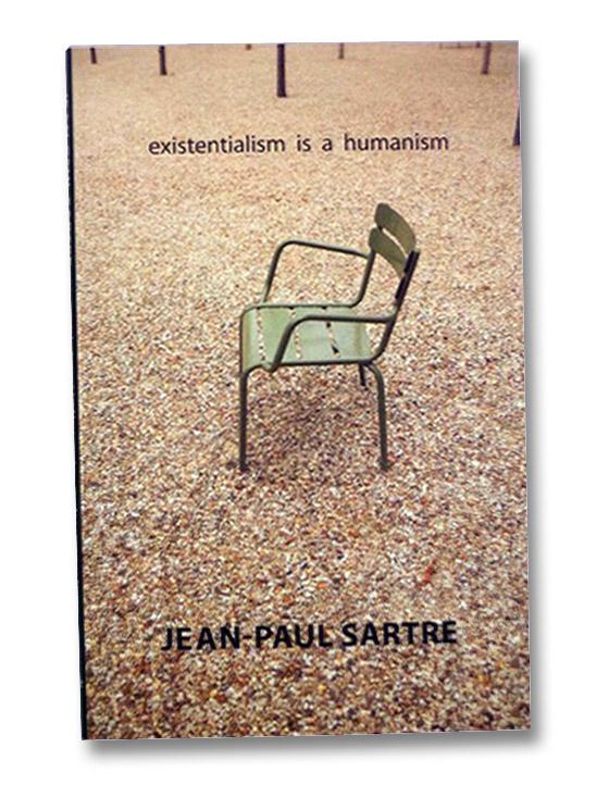 Existentialism is a Humanism, Sartre, Jean-Paul; Macomber, Carol); Cohen-Solal, Annie; Elkaim-Sartre, Arlette; Kulka, John