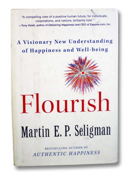 Flourish: A Visionary New Understanding of Happiness and Well-being, Seligman, Martin E.P.