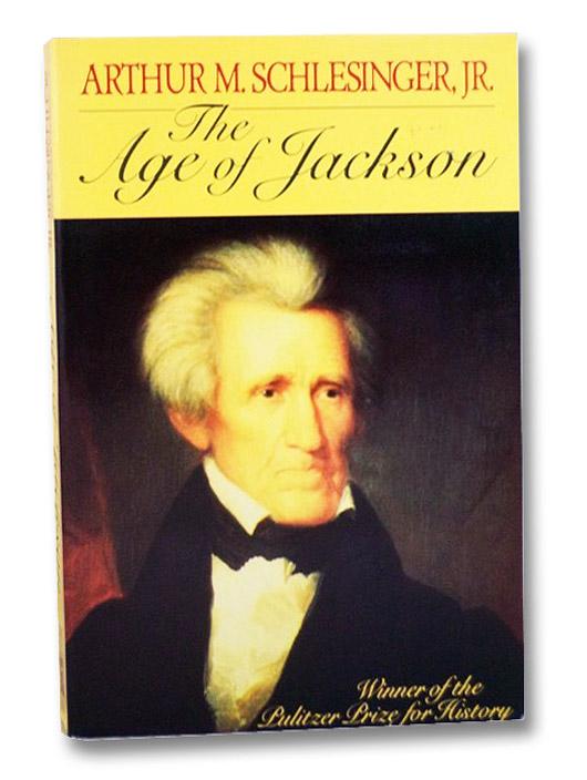The Age of Jackson, Schlesinger, Jr., Arthur M.