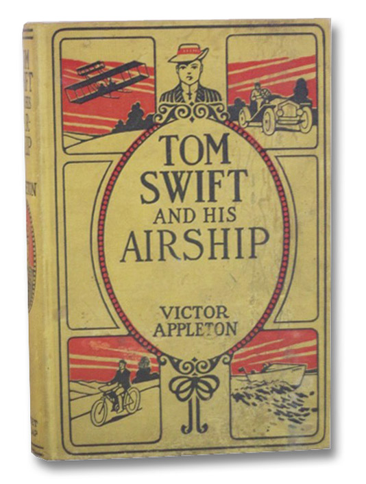 Tom Swift and his Airship (The Tom Swift Series Book 3), Appleton, Victor