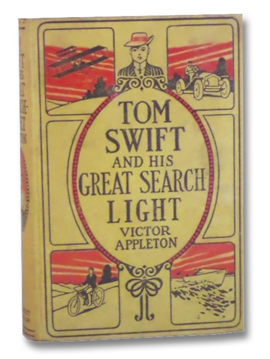 Tom Swift and His Great Search Light [Searchlight], or, On the Border for Uncle Sam (Tom Swift Series Book 15), Appleton, Victor