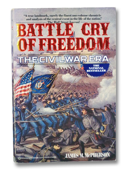 Battle Cry of Freedom: The Civil War Era (The Oxford History of the United States, Volume VI), McPherson, James M.
