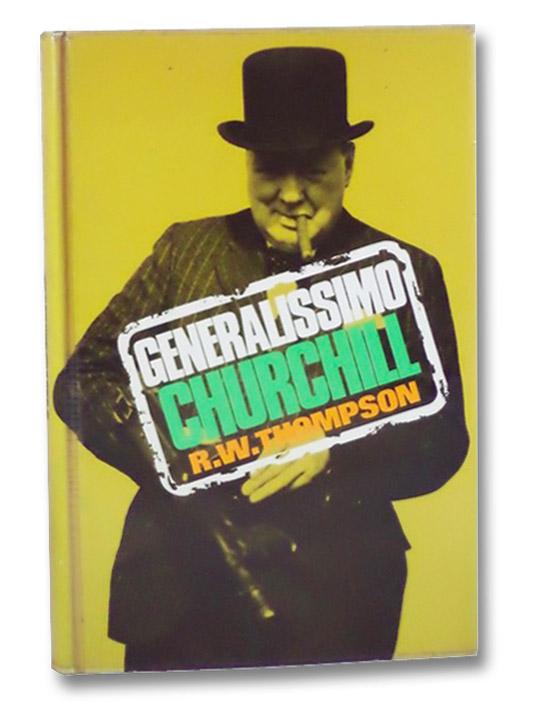Generalissimo Churchill, Thompson, R.W.