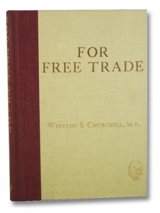 For Free Trade, Churchill, Winston S. [Spencer]