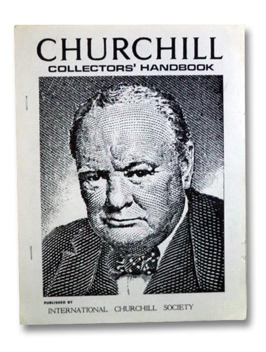 Churchill Collectors' Handbook, International Churchill Society; Browne, Glen (Editor); Marcus, Dave; Symonds, Jack C.; Browne, Ellen B.