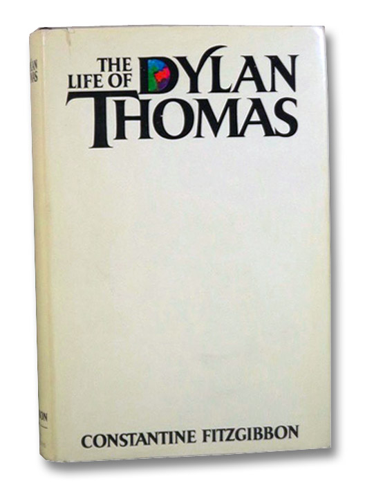 The Life of Dylan Thomas, Fitzgibbon, Constantine