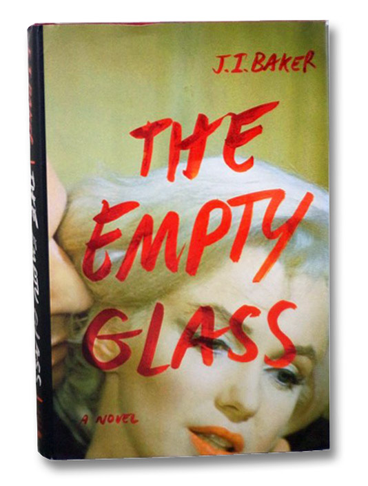 The Empty Glass: A Novel, Baker, J.I.