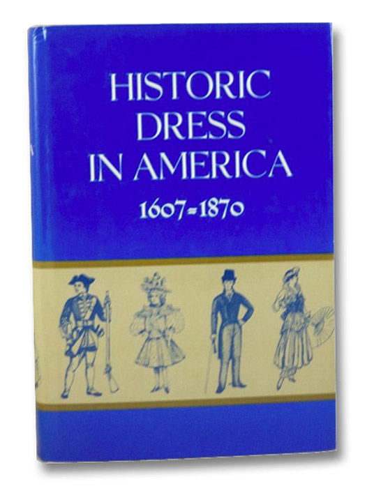 Historic Dress in America 1607-1870 (2 Volumes in 1), McClellan, Elizabeth