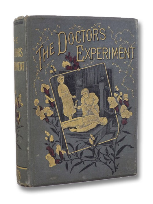 The Doctor's Experiment: The Adventures and Experiences of One of Dr. Reade's Pupils as Narrated by Himself, Anonymous