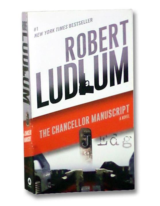 The Chancellor Manuscript: A Novel, Ludlum, Robert