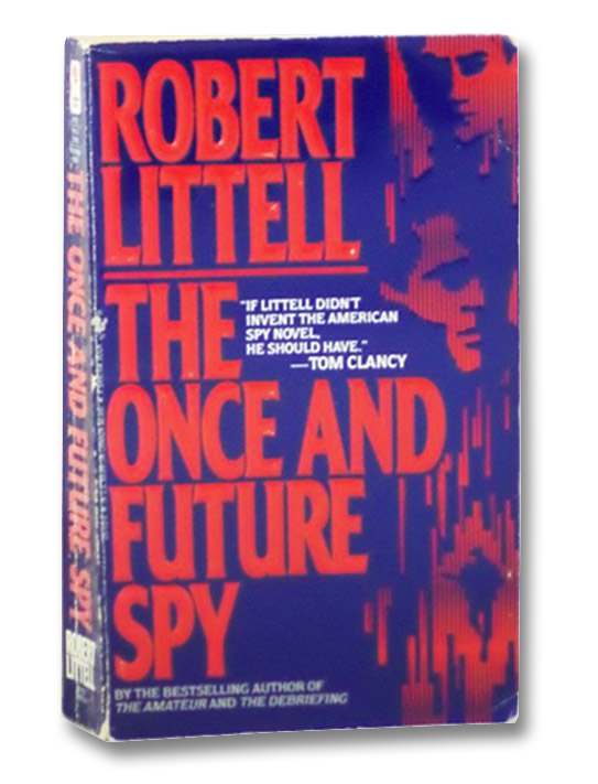 The Once and Future Spy, Littell, Robert