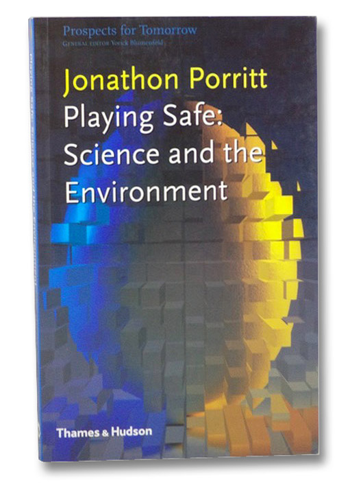 Playing Safe: Science and the Environment (Prospects for Tomorrow), Porritt, Jonathon