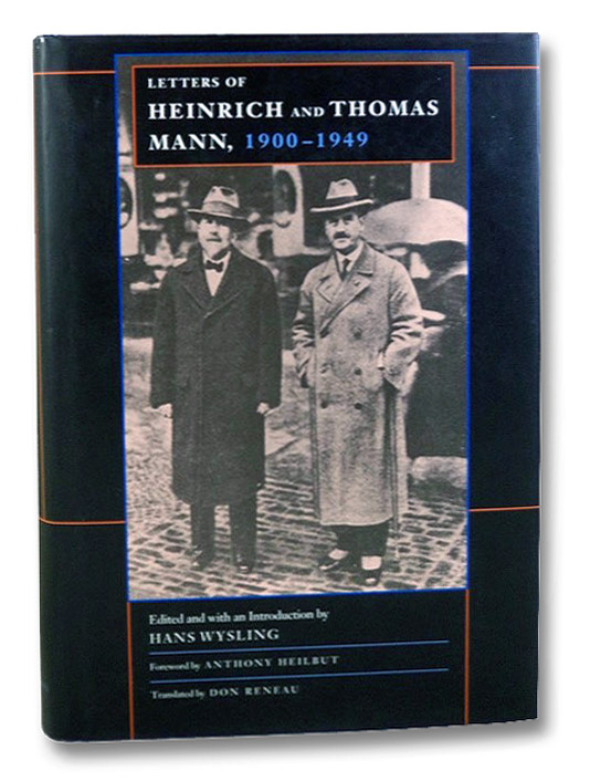 Letters of Heinrich and Thomas Mann, 1900-1949, Mann, Heinrich; Mann, Thomas; Wysling, Hans; Heilbut, Anthony; Reneau, Don