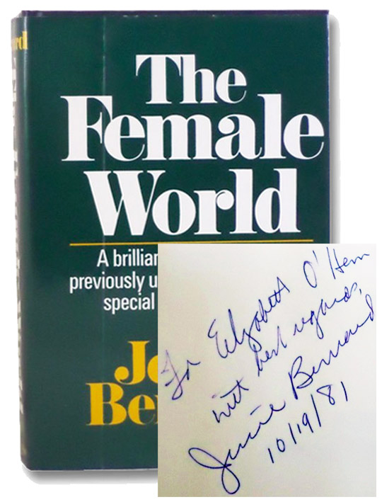 The Female World: A Brilliant Exploration of a Previously Uncharted Region--the Special World of Women, Bernard, Jessie