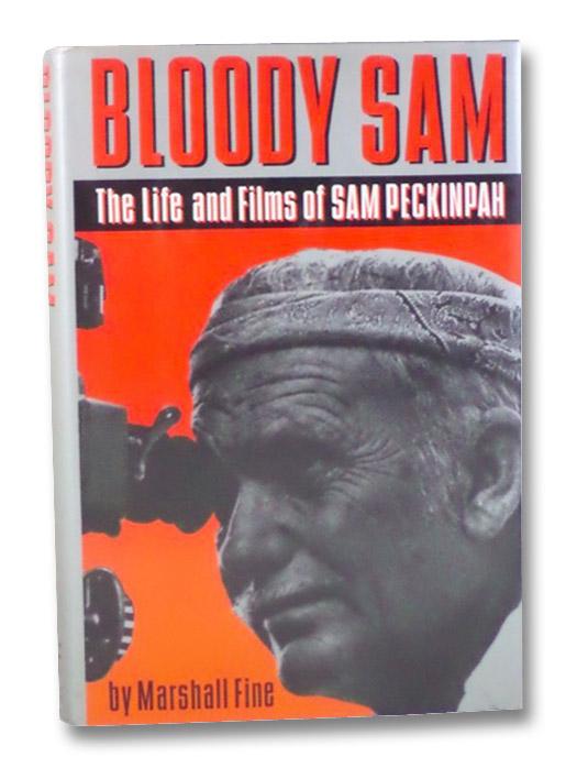 Bloody Sam: The Life and Films of Sam Peckinpah, Fine, Marshall