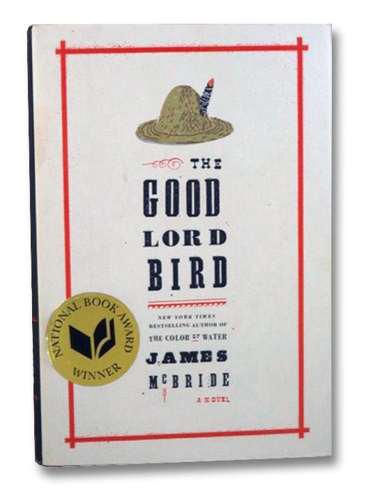 The Good Lord Bird: A Novel, McBride, James