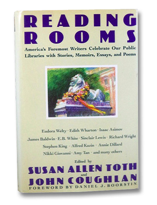 Reading Rooms: America's Foremost Writers Celebrate Our Public Libraries with Stories, Memoirs, Essays, and Poems, Toth, Susan Allen; Coughlan, John; Boorstin, Daniel J.
