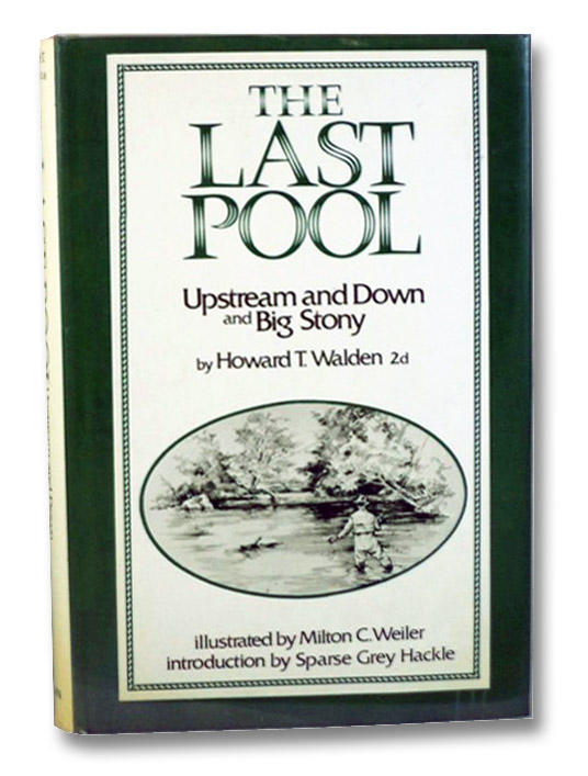The Last Pool: Upstream and Down, and Big Stony, Walden, Howard T.; Weiler, Milton C.; Hackle, Sparse Grey