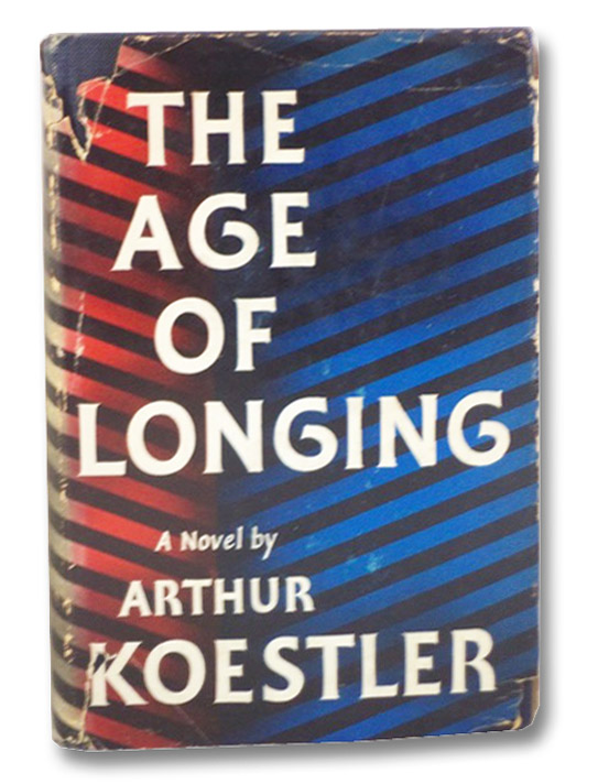 The Age of Longing: A Novel, Koestler, Arthur