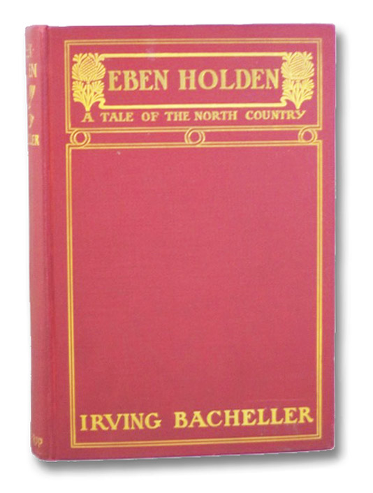 Eben Holden: A Tale of the North Country, Bacheller, Irving