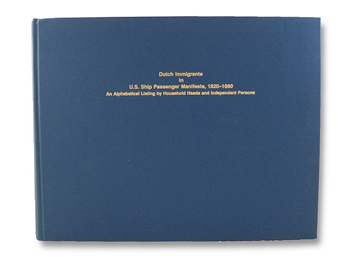 Dutch Immigrants in U.S. Ship Passenger Manifests, 1820-1880: An Alphabetical Listing by Household Heads and Independent Persons -- Volume One [1]: Aab to Meller, Swierenga, Robert P.