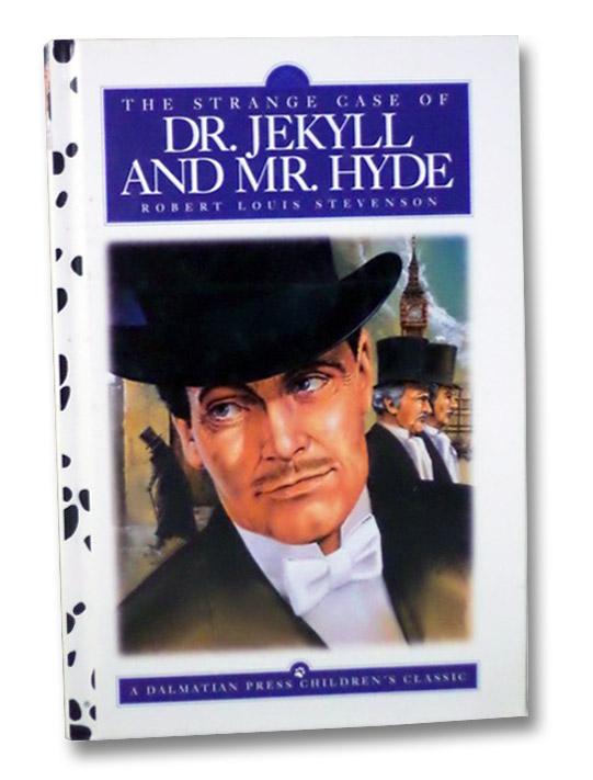 The Strange Case of Dr. Jekyll and Mr. Hyde (A Dalmatian Press Children's Classic), Stevenson, Robert Louis; Robinson, Steve; Willbarth, Juergen