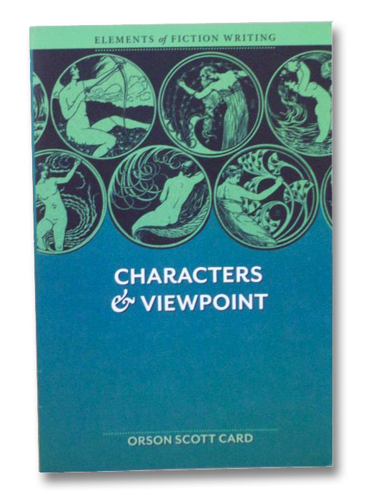 Characters & Viewpoint (Elements of Fiction Writing), Card, Orson Scott
