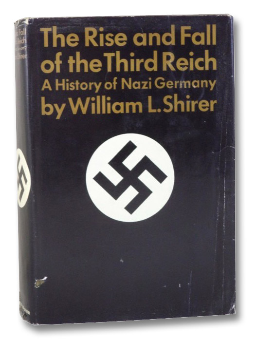 The Rise and Fall of the Third Reich: A History of Nazi Germany, Shirer, William L. [Lawrence]