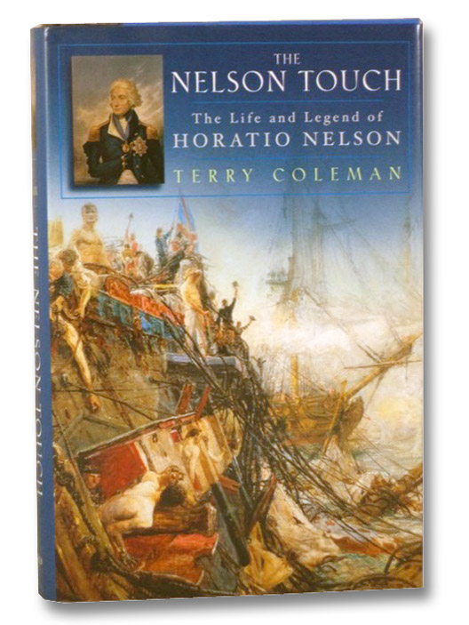 The Nelson Touch: The Life and Legend of Horatio Nelson, Coleman, Terry