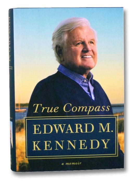 True Compass: A Memoir, Kennedy, Edward M.