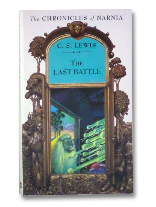 The Last Battle (The Chronicles of Narnia, Book 7), Lewis, C.S.; Baynes, Pauline