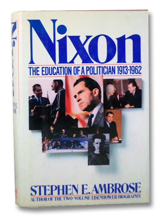 Nixon: Volume 1 - The Education of a Politician 1913-1962, Ambrose, Stephen E.