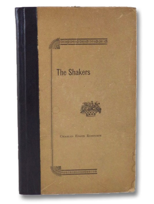 A Concise History of The United Society of Believers Called The Shakers, Robinson, Charles Edson