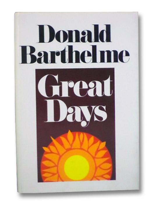 Great Days, Barthelme, Donald