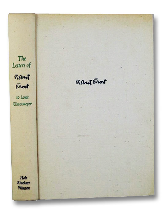 The Letters of Robert Frost to Louis Untermeyer, Frost, Robert; Untermeyer, Louis