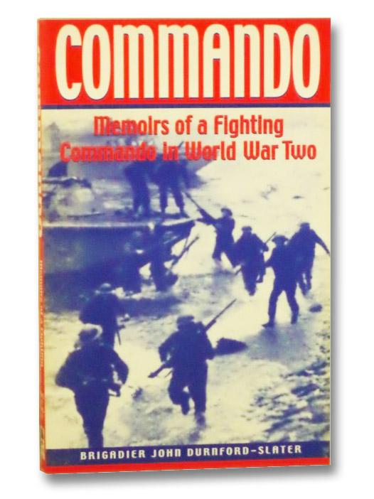 Commando: Memoirs of a Fighting Commando in World War II, Durnford-Slater, Brigadier John