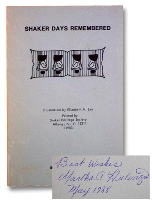 Shaker Days Remembered, Hulings, Martha A.; Lee, Elizabeth A.