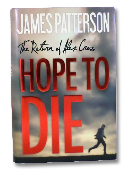 Hope to Die: The Return of Alex Cross, Patterson, James