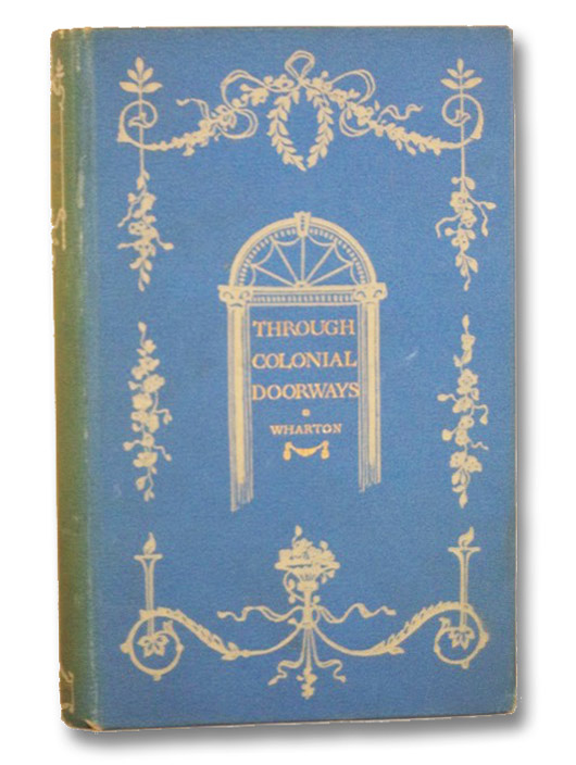 Through Colonial Doorways, Wharton, Anne Hollingsworth