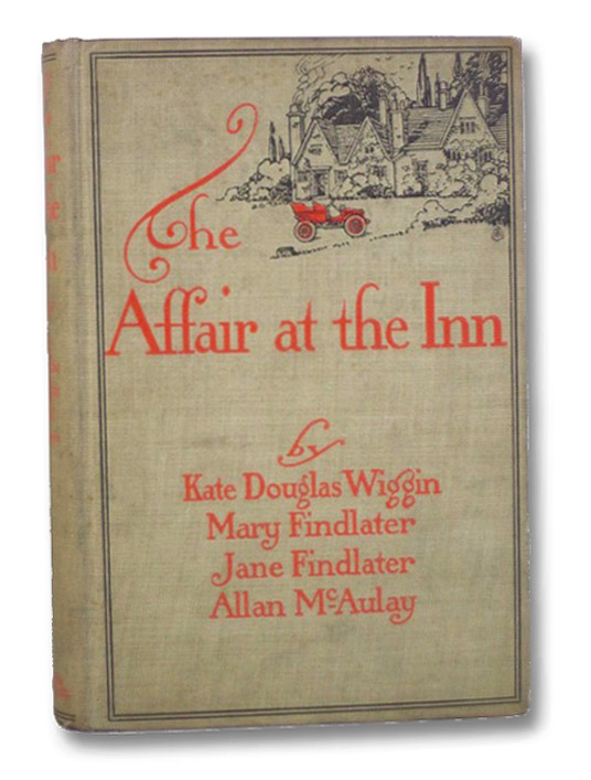The Affair at the Inn, Wiggin, Kate Douglas; Findlater, Mary; Findlater, Jane; McAulay, Allan [Stewart, Charlotte]
