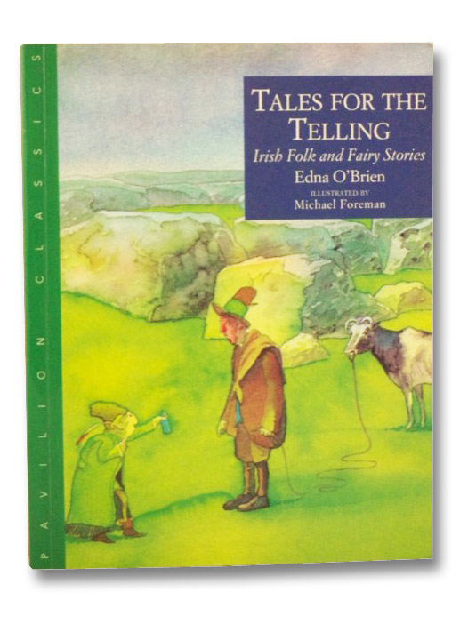 Tales for the Telling: Irish Folk and Fairy Stories, O'Brien, Edna; Foreman, Michael