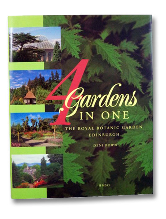 4 Gardens in One: The Royal Botanic Garden, Edinburgh, Bown, Deni; Bennell, Alan P.; Gregory, Norma M.