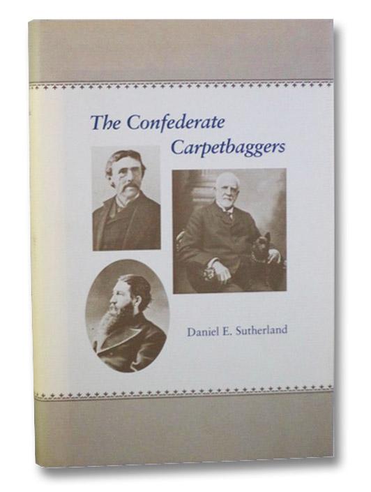 The Confederate Carpetbaggers, Sutherland, Daniel E.