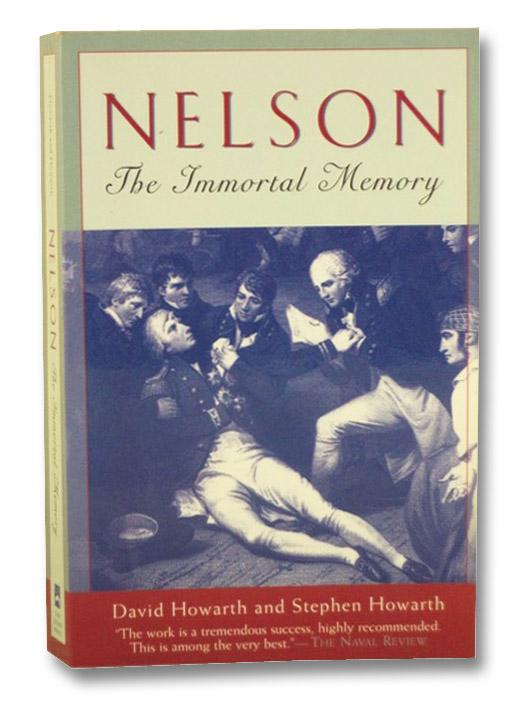 Nelson: The Immortal Memory, Howarth, David; Howarth, Stephen