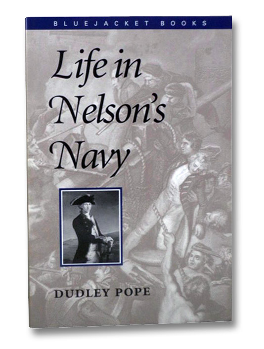 Life in Nelson's Navy (Bluejacket Books), Pope, Dudley
