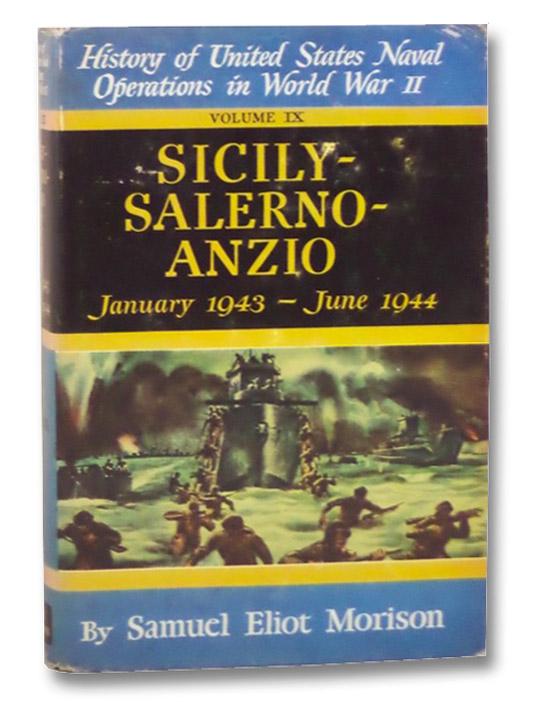 Sicily - Salerno - Anzio, January 1943 - June 1944 (History of United States Naval Operations in World War II, Volume IX), Morison, Samuel Eliot