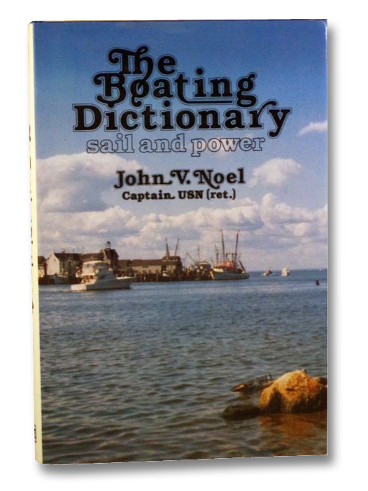 The Boating Dictionary, Sail and Power, Noel, John V.